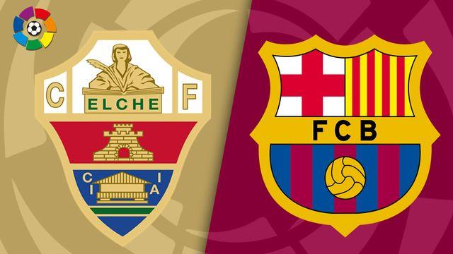 Elche vs. Barcelona