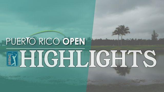 PGA Tour Highlights: Puerto Rico Open