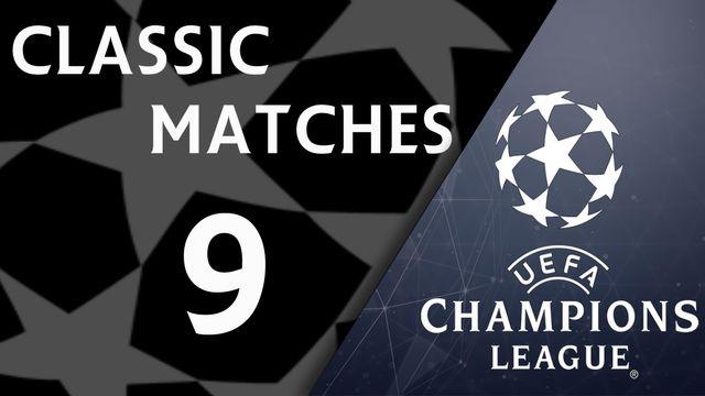 UEFA Champions League - Classic Matches #9