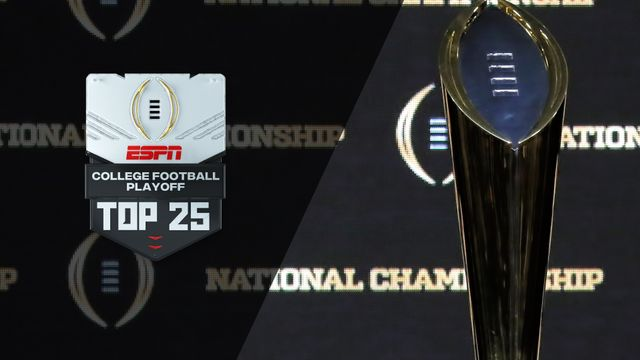 Tue, 11/12 - College Football Playoff: Top 25 Presented by Chick-fil-A