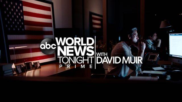 World News Tonight Prime with David Muir
