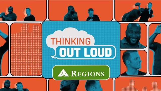 Mon, 10/14 - Thinking Out Loud Presented by Regions Bank