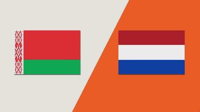 Belarus vs. Netherlands