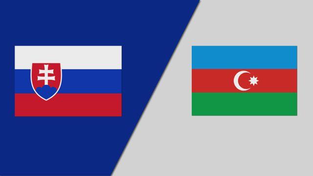 Slovakia vs. Azerbaijan (UEFA European Qualifiers)