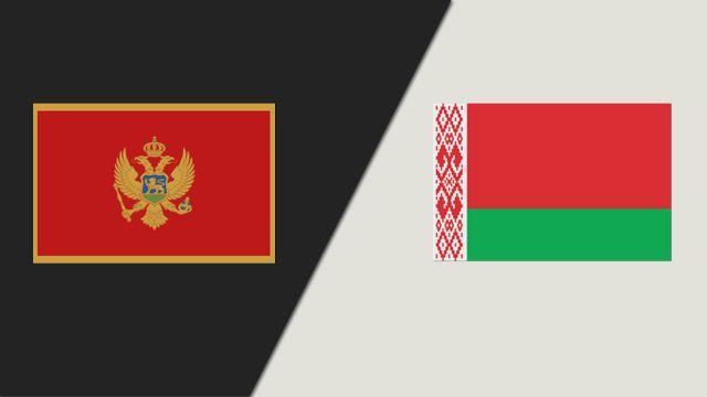Montenegro vs. Belarus (International Friendly)