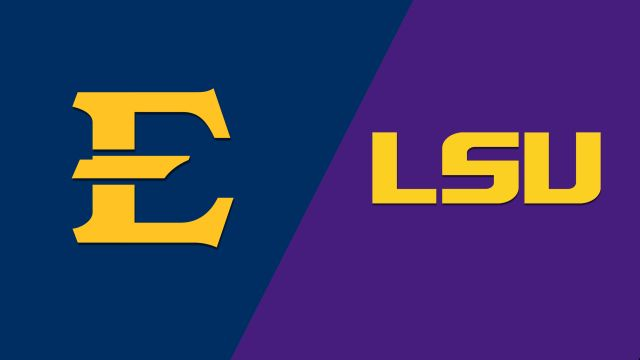 East Tennessee State vs. LSU (M Basketball)