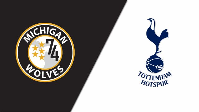 Michigan Wolves vs. Tottenham Hotspur