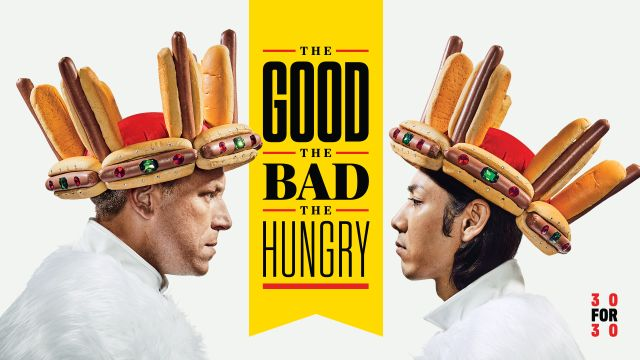 30 for 30: The Good, The Bad, The Hungry Presented by  Reese's