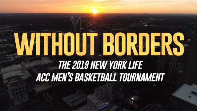 Without Borders: The 2019 New York Life ACC Men's Basketball Tournament