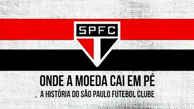 Onde a Moeda Cai em Pé - A História do São Paulo Futebol Clube