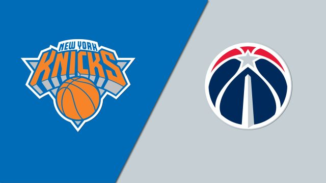 New York Knicks vs. Washington Wizards