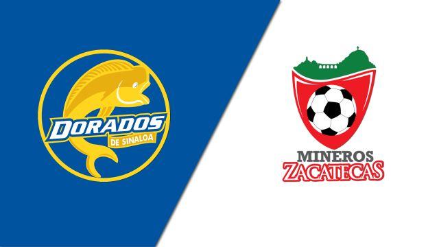 In Spanish-Dorados de Sinaloa vs. Mineros De Zacatecas (Semifinal - Partido de Ida) (Ascenso MX)
