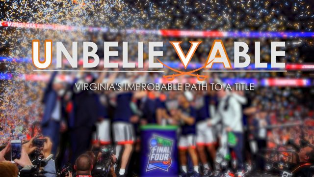 Unbelievable: Virginia's Improbable Path to a Title