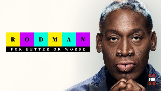 Tue, 9/10 - 30 for 30: Rodman: For Better or Worse