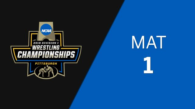 NCAA Wrestling Championship (Mat 1, First Round) (Wrestling)