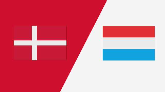 Denmark vs. Luxembourg (International Friendly)