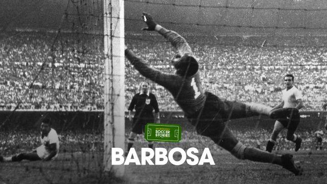 Barbosa, o homem que fez o Brasil chorar