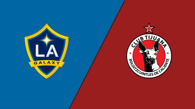 LA Galaxy vs. Club Tijuana (Quarterfinal)