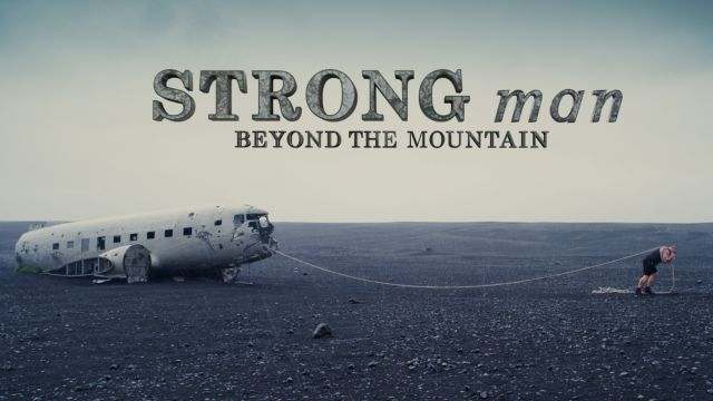 E:60 Pictures: Strong Man: Beyond the Mountain