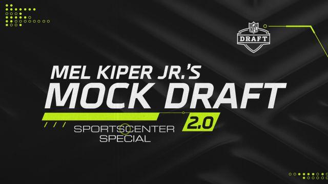 SportsCenter Special: Mel Kiper's NFL Mock Draft 2.0