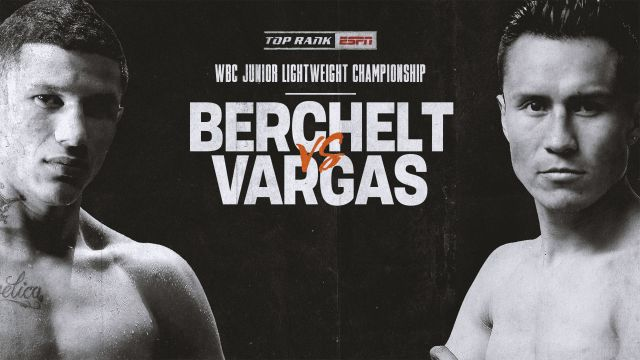 Berchelt vs. Vargas Main Event