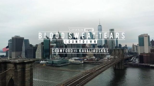 Blood, Sweat & Tears: Countdown to Crawford vs. Kavaliauskas