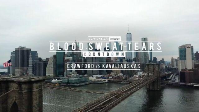 Blood, Sweat & Tears: Countdown to Crawford vs. Kavaliauskas