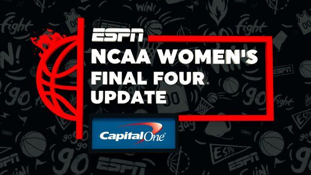 NCAA Women's Final Four Update Presented by Capital One