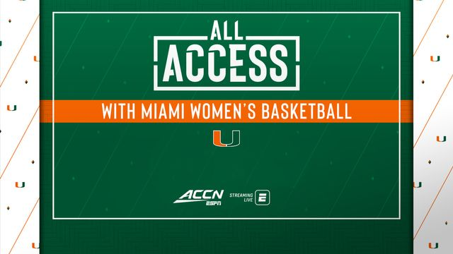 All Access with Miami Women's Basketball