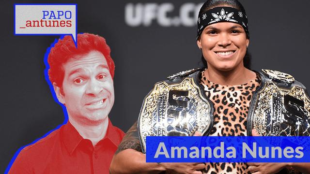 Papo Antunes - Amanda Nunes: 'Após luta com a Ronda, minha vida mudou'
