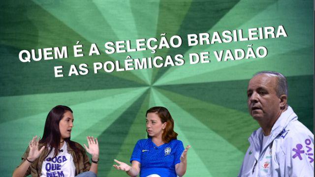 Mundial é Delas - 30/05 - Episódio 04: Seleção brasileira, polêmicas e Vadão: Júlia Vergueiro is 'on fire' para Copa do Mundo