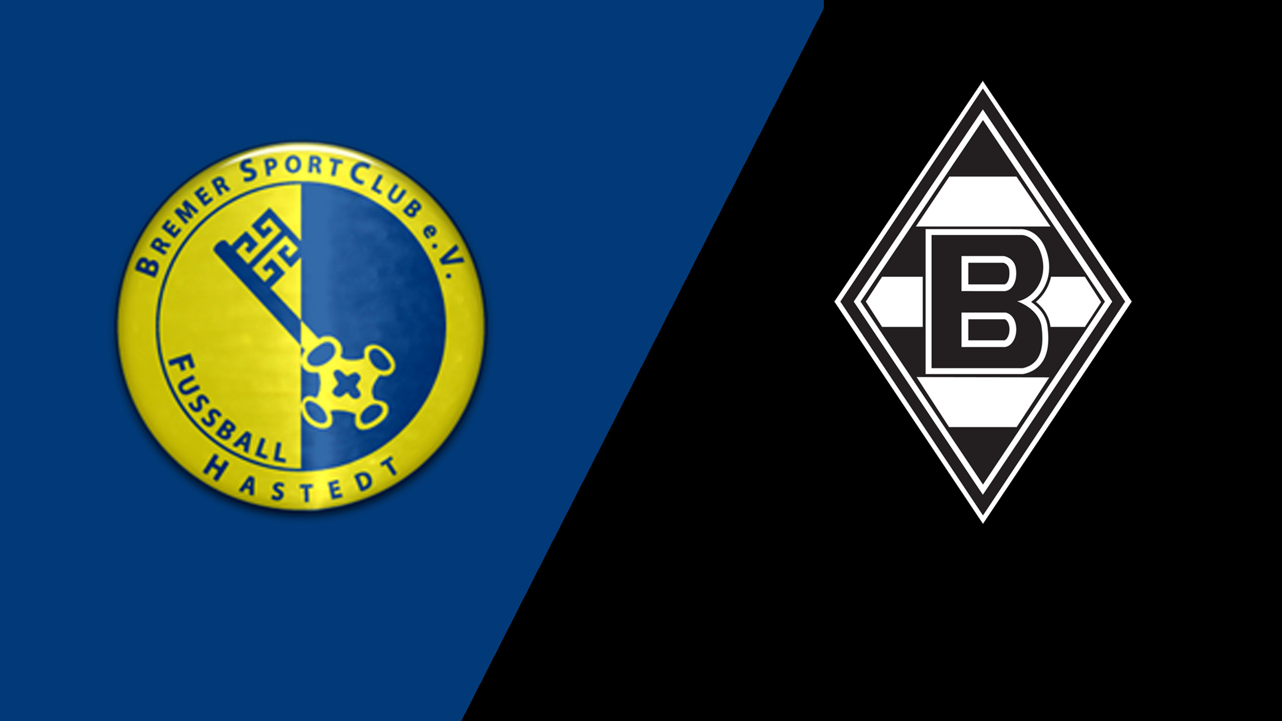 Hastedt vs. Borussia Monchengladbach (Round 1) (German Cup)