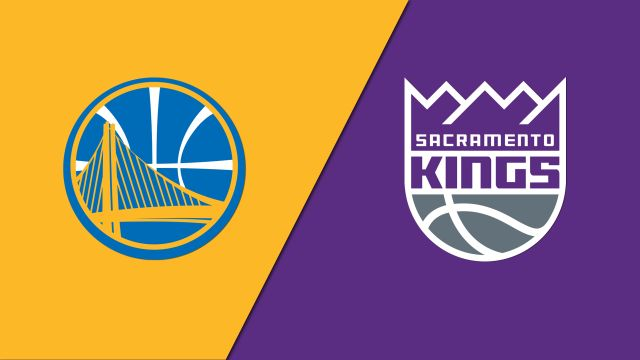 Golden State Warriors vs. Sacramento Kings
