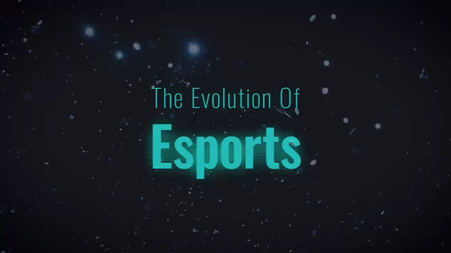 The evolution of eSports - Ep1