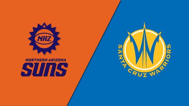 Northern Arizona Suns vs. Santa Cruz Warriors