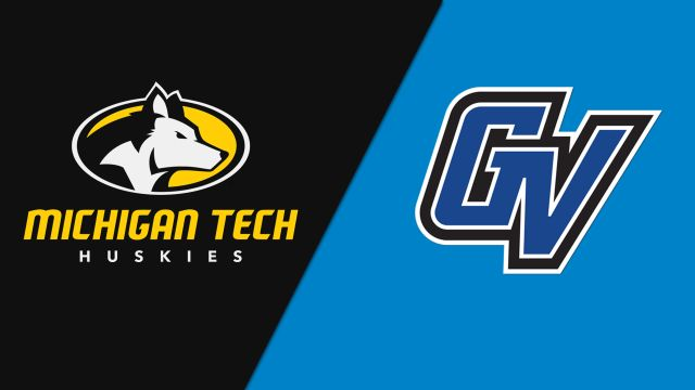 Michigan Tech vs. Grand Valley State (W Volleyball)