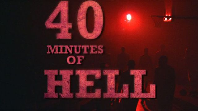 40 Minutes of Hell