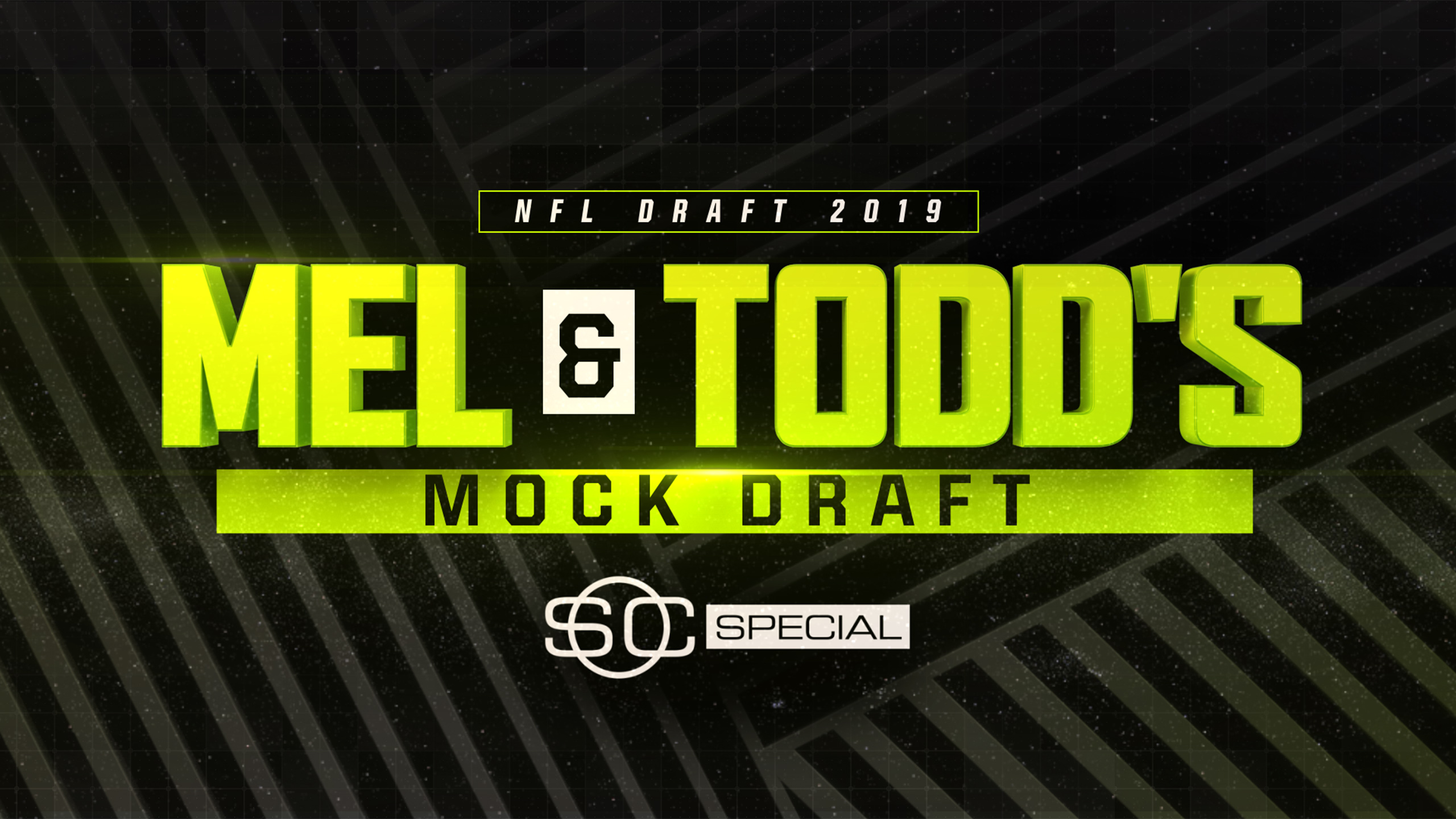 SportsCenter Special: Mel and Todd's Mock Draft