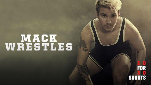 30 for 30 Shorts: Mack Wrestles