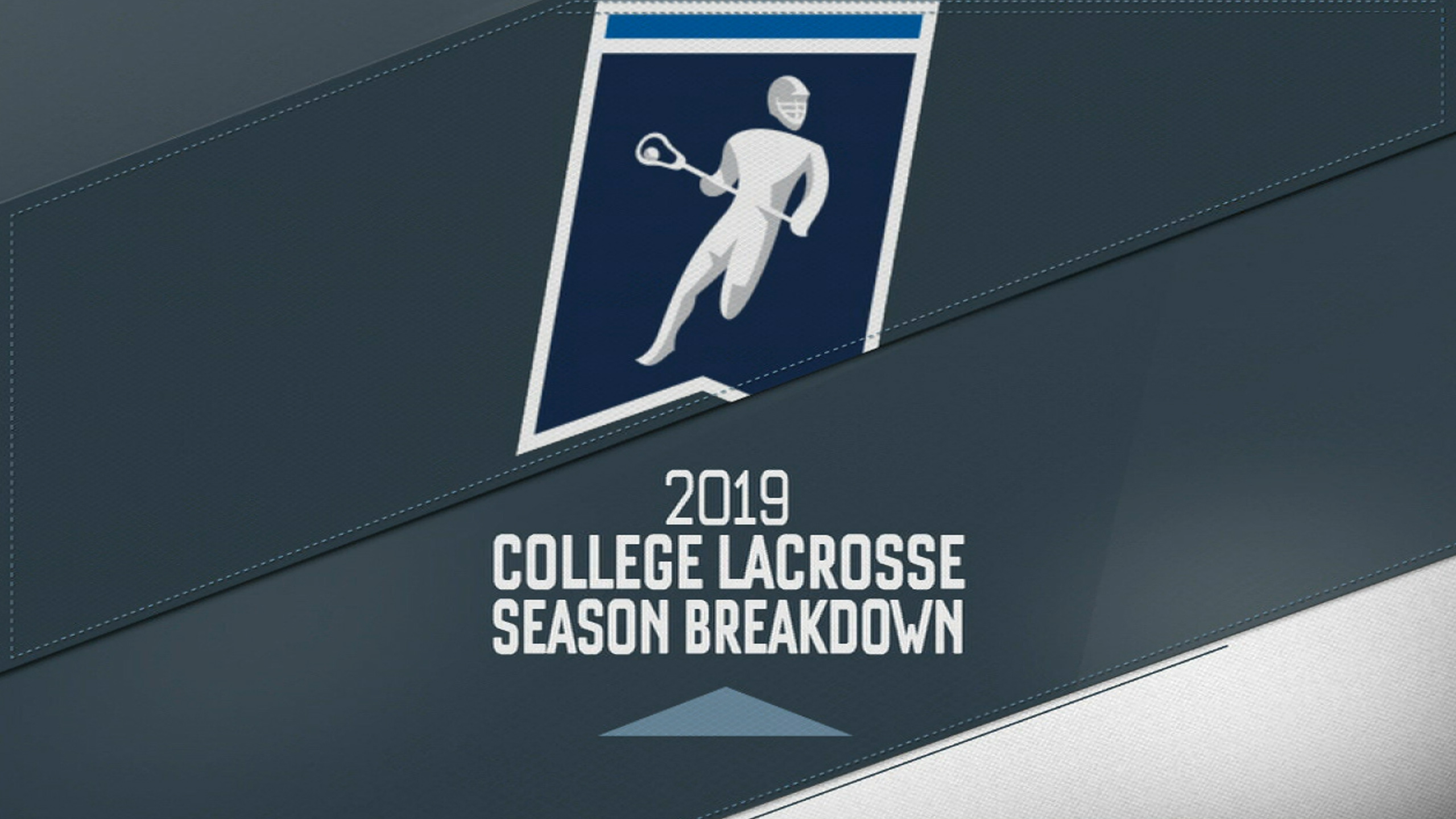 2019 College Lacrosse Season Breakdown