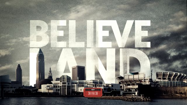 30 For 30: Believeland