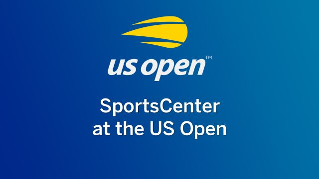 SportsCenter at the US Open