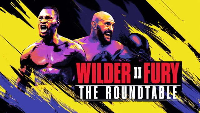 Wilder vs. Fury II: The Roundtable