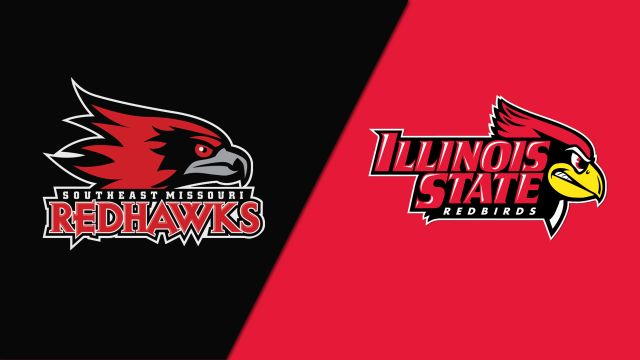Southeast Missouri State vs. Illinois State
