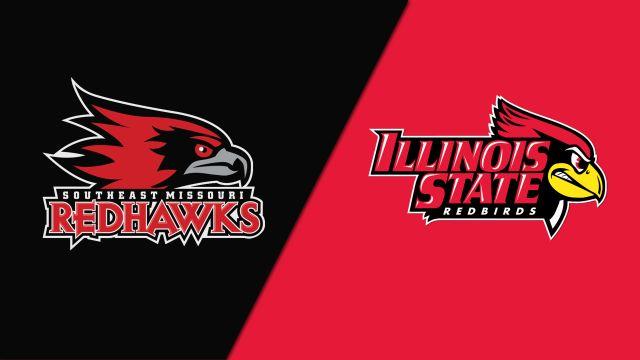 Southeast Missouri State vs. Illinois State