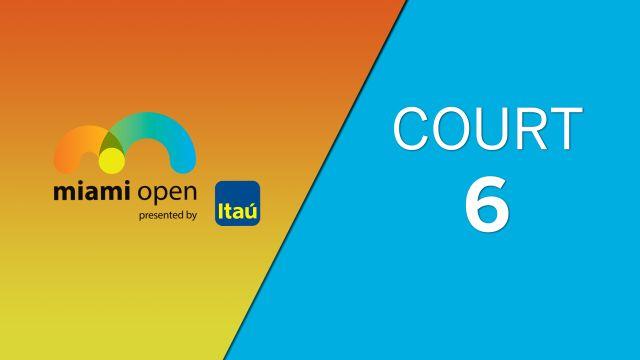 WTA: Court 6 - Miami Open