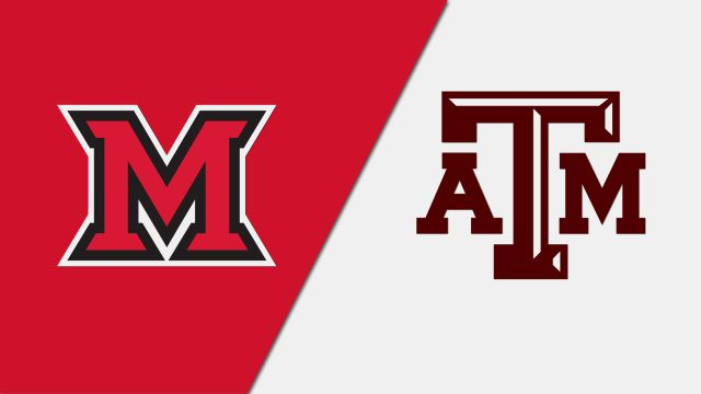 Miami (OH) vs. #21 Texas A&M (Baseball)