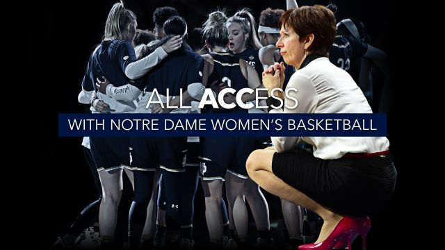 All Access with Notre Dame Women's Basketball