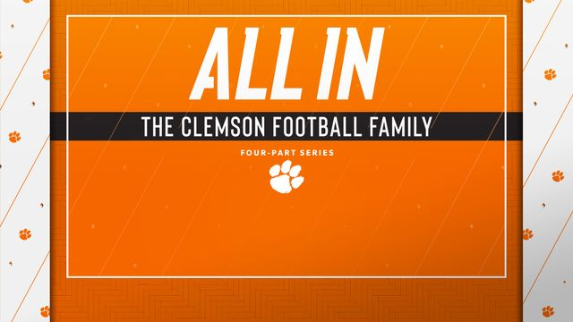 All In: The Clemson Football Family Pt. 1