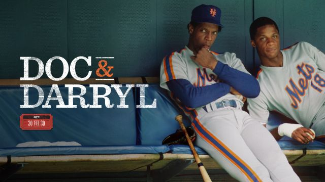 30 For 30: Doc & Darryl